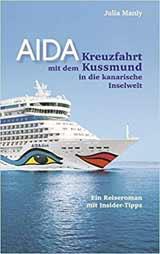 AIDA-Kreuzfahrt mit dem Kussmund in die kanarische Inselwelt
